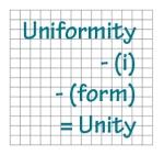 Uniformity - (i) - (form) = Unity